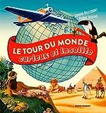 Tour Du monde curieux et insolite ~ Pierre Deslais, Romain Bellessort