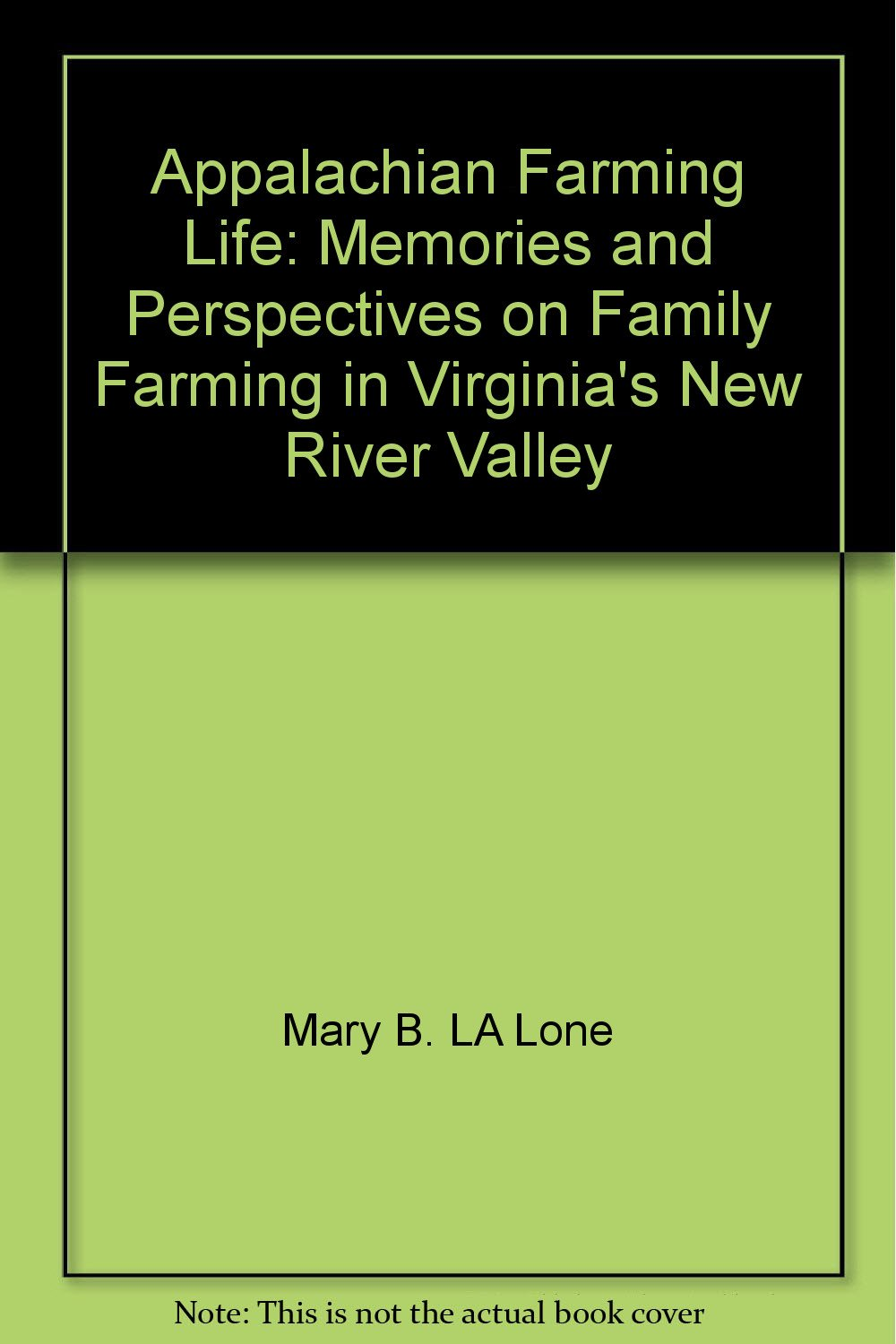 Read Online Appalachian Farming Life: Memories and Perspectives on Family Farming in Virginia's New River Valley pdf epub