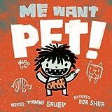Me Want Pet!, Tammi Sauer, 1442408103