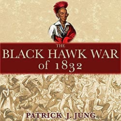 The Black Hawk War of 1832