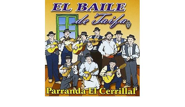El Baile De Taifa: Parranda El Cerillal: Amazon.es: Música