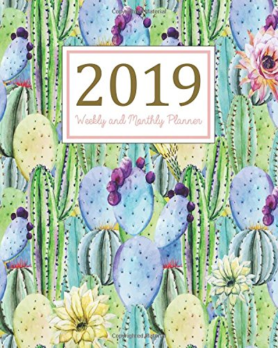 2019 Weekly and Monthly Planner: Daily Weekly Monthly Planner Calendar, Journal Planner and Notebook, Agenda Schedule Organizer, Appointment Notebook. cactus cover (January 2019 to December 2019)