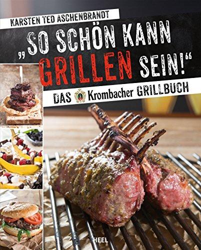 so-schon-kann-grillen-sein-das-krombacher-grillbuch-german-edition