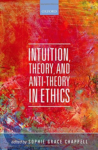 Intuition, Theory, and Anti-Theory in Ethics (Mind Association Occasional Series)