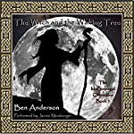 The Witch and the Waking Tree : The McGunnegal Chronicles, Book 3 | Ben Anderson