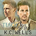 Teach Me: Lightning Tales, Book 1 Audiobook by K.C. Wells Narrated by Rob Drex