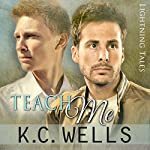 Teach Me: Lightning Tales, Book 1 | K.C. Wells