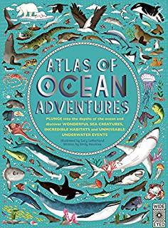 Book Cover: Atlas of Ocean Adventures: A Collection of Natural Wonders, Marine Marvels and Undersea Antics from Across the Globe