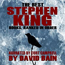 The Best Stephen King Books, Ranked in Order | Livre audio Auteur(s) : David Bain Narrateur(s) : Curt Campbell
