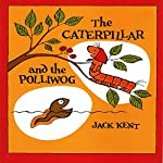 The Caterpillar and the Polliwog | Jack Kent