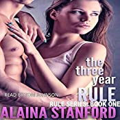 Three Year Rule: The Rule Series, Book 1 | Alaina Stanford