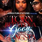Torn Between a Goon and a Gangsta | Jade Jones