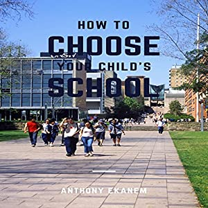 How to Choose Your Child's School Audiobook