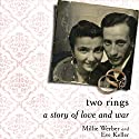 Two Rings: A Story of Love and War Audiobook by Millie Werber, Eve Keller Narrated by Yelena Shmulenson, Eve Keller