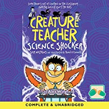 Creature Teacher: Science Shocker Audiobook by Sam Watkins Narrated by Alex Wingfield