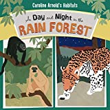 img - for A Day and Night in the Rain Forest (Caroline Arnold's Habitats) book / textbook / text book