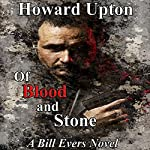 Of Blood and Stone: A Bill Evers Novel | Howard Upton