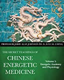 img - for The Secret Teachings of Chinese Energetic Medicine Volume 1: Energetic Anatomy and Physiology book / textbook / text book