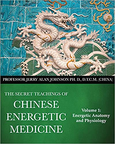 The secret teachings of Chinese energetic medicine, vol. 1 / Jerry Alan