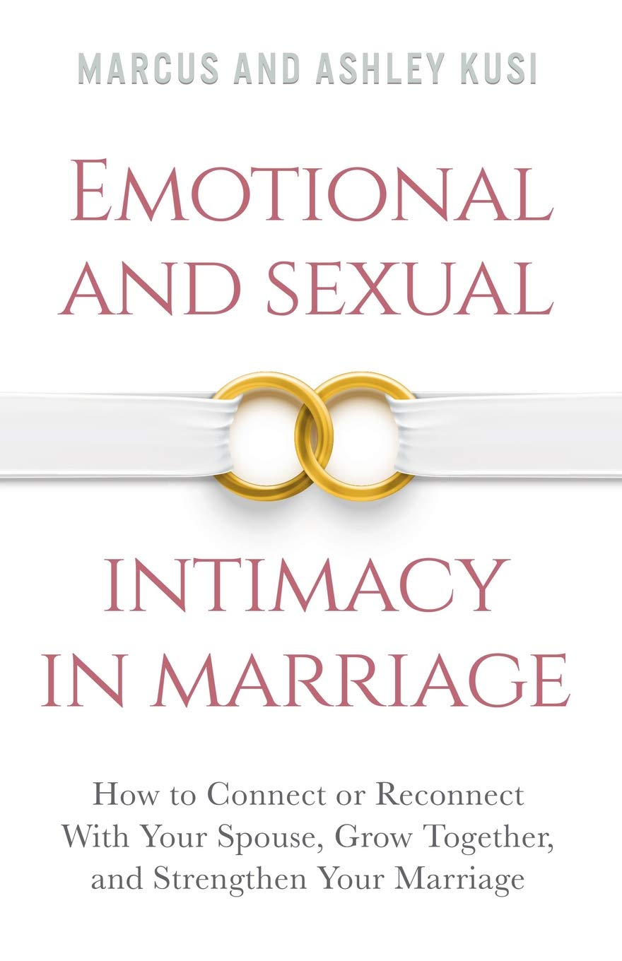 Emotional and Sexual Intimacy in Marriage: How to Connect or