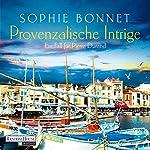 Provenzalische Intrige: Ein Fall für Pierre Durand | Sophie Bonnet
