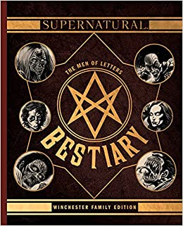 Supernatural The Men of Letters Bestiary Winchester Family Edition