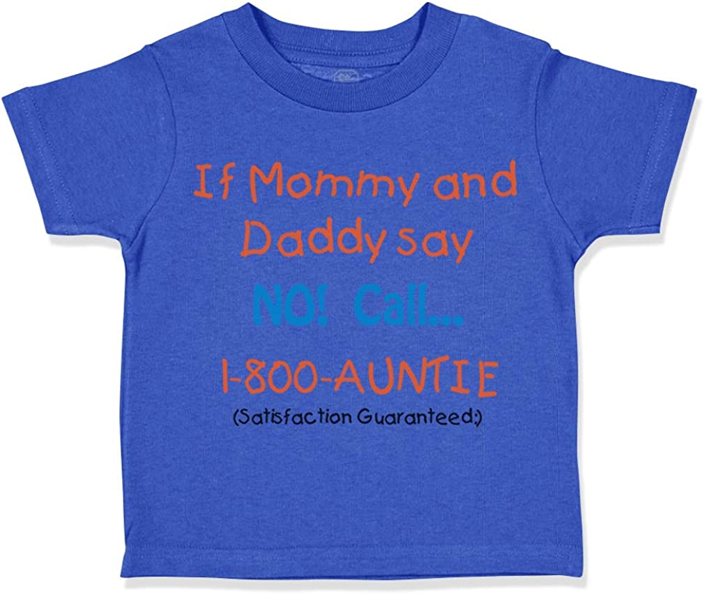 Custom Toddler T-Shirt If Mommy and Daddy Say No Call 1 800 Auntie Cotton