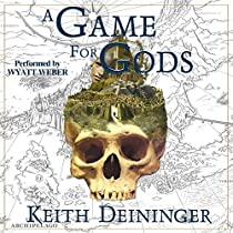 A GAME FOR GODS: A GAME FOR GODS, BOOK 1