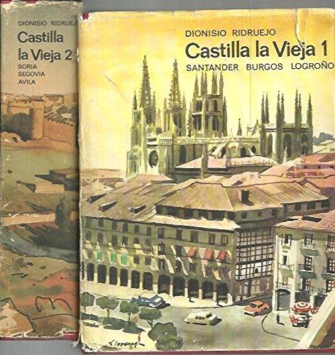 CASTILLA LA VIEJA. Tomo I: Santander, Burgos, Logroño. Tomo ...