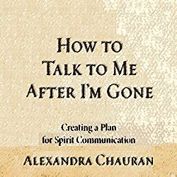 How to Talk to Me after I'm Gone