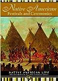 Native American Festivals and Ceremonies, Jenna Glatzer, 1590841239