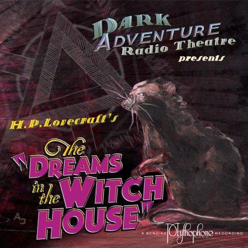 Price comparison product image The Dreams in the Witch House: Dark Adventure Radio Theatre