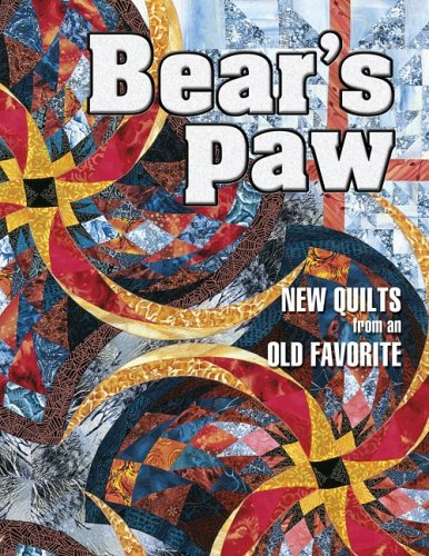 Bear Paw Quilting (Bears Paw: New Quilts from an Old Favorite)