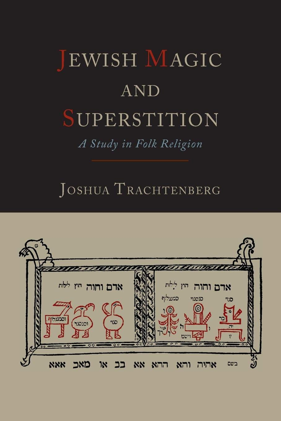 Jewish Magic And Superstition  A Study In Folk Religion