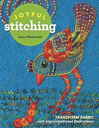 Book Cover: Joyful Stitching: Transform Fabric with Improvisational Embroidery