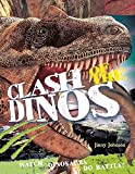 img - for Clash of the Dinos: Watch Dinosaurs Do Battle! book / textbook / text book