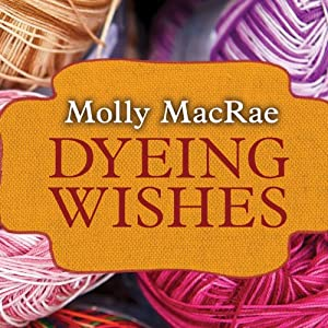 Dyeing Wishes Audiobook