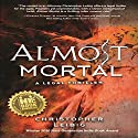 Almost Mortal Audiobook by Christopher Leibig Narrated by Steve Carlson