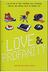 Love & Profanity: A Collection of True, Tortured, Wild, Hilarious, Concise, and Intense Tales of Teenage Life Paperback