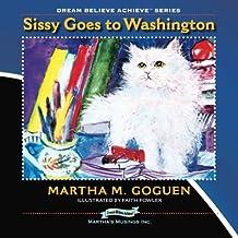 Sissy Goes To Washington: Dream, Believe, Achieve (tm) series