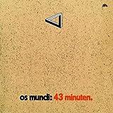 43 Minuten by Os Mundi