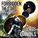 Forbidden The Stars: The Interstellar Age Book 1 Audiobook by Valmore Daniels Narrated by Dave Wright