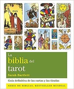 La biblia del tarot: la guia definitiva de las cartas y las ...