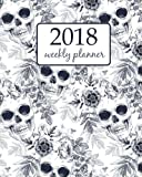2018 Weekly Planner: Calendar Schedule Organizer Appointment Journal Notebook To do list and Action day, the skull and exotic tropical flowers on a ... Skull Sweet dead Fantasy Fairies. (Volume 13)