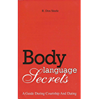 Body Language Secrets: A Guide During Courtship and Dating (English Edition)
