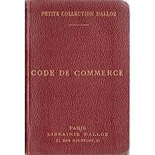 Code de commerce suivi des lois commerciales et industrielles avec annotations d'après la doctrine et la jurisprudence