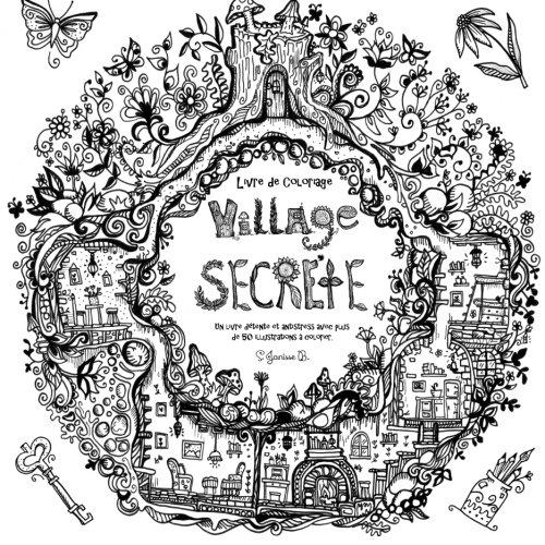 Village Secrète - Livre de Coloriage: Un livre détente et antistress avec plus de 50 illustrations à colorier. (French Edition) pdf