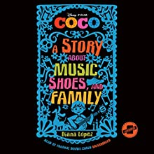Coco: A Story About Music, Shoes, and Family Audiobook by Diana López Narrated by Frankie Maria Corzo