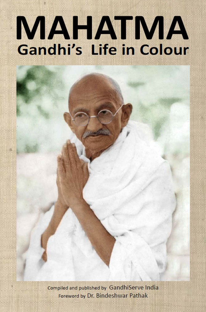 Mahatma Gandhis Life In Colour Gandhiserve India Foreword By Dr