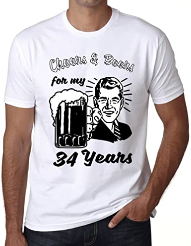 Cheers and Beers For My 34 Hombre Camiseta Blanco 34th Regalo De Cumpleaños: Amazon.es: Ropa y accesorios